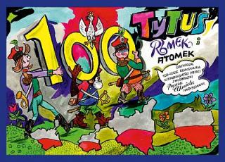 Tytus, Romek i A'Tomek obchodzą 100-lecie odzyskania niepodległości Polski - okładka