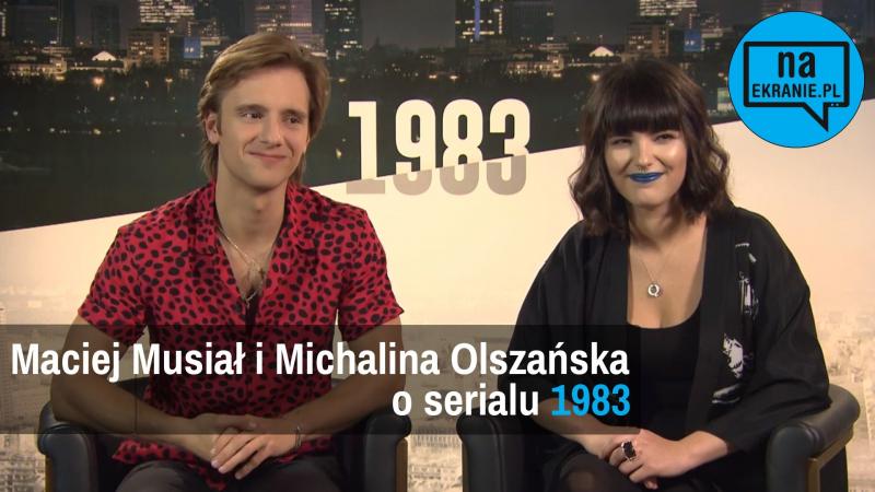 Maciej Musiał i Michalina Olszańska opowiadają o 1983 [VIDEO WYWIAD]
