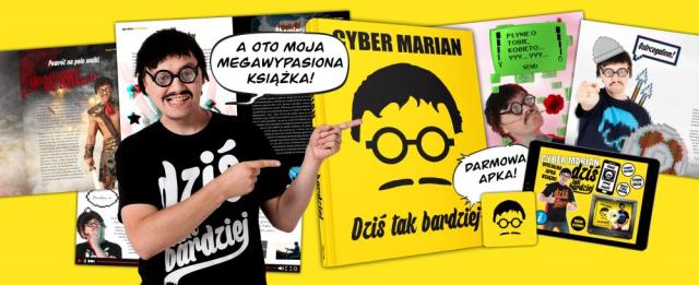 [TYLKO U NAS] Cyber Marian i fragment książki Dziś tak bardziej
