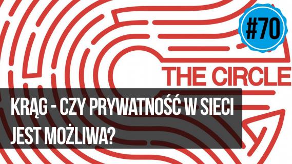 naEKRANACH #70 – Krąg: czy prywatność w sieci jest możliwa?