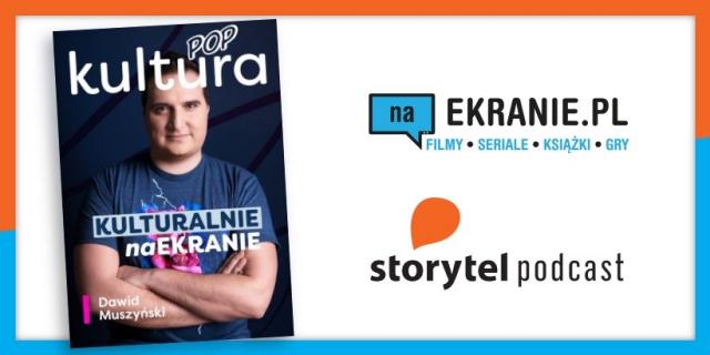 Kulturalnie naEKRANIE – premiera 2. odcinka naszego podcastu w Storytel.pl
