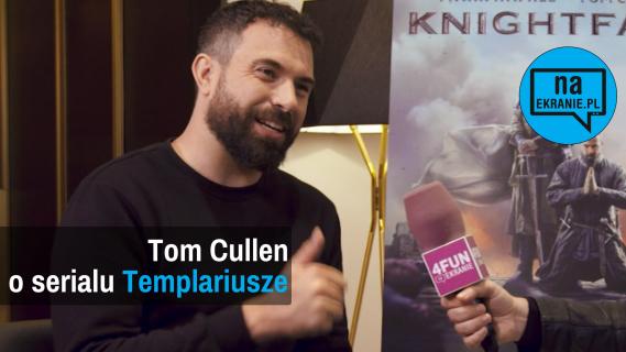 Tom Cullen o 2. sezonie serialu Templariusze [WYWIAD WIDEO]