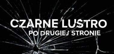 Czarne Lustro: pozycja przybliżająca serial nadchodzi