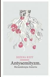 Antysemityzm. Niezamknięta historia