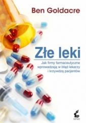 Złe leki. Jak firmy farmaceutyczne wprowadzają w błąd lekarzy i krzywdzą pacjentów
