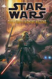 Star Wars Legendy #02: Star Wars. Darth Vader i widmowe więzienie
