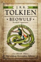 Beowulf – przekład i komentarz oraz Sellic Spell