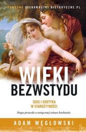 Wieki bezwstydu. Seks i erotyka w starożytności
