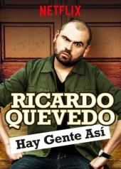 Ricardo Quevedo: Hay gente así