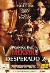 Pewnego razu w Meksyku: Desperado 2