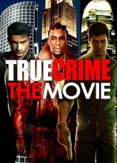 True Crime: The Movie