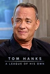 Tom Hanks: A League of His Own