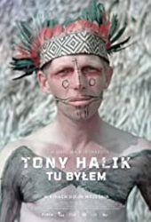 Tony Halik. Tu byłem